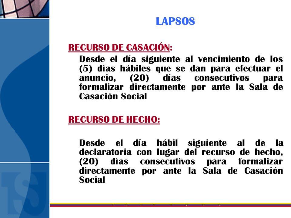 LAPSOS RECURSO DE CASACIÓN: Desde el día siguiente al vencimiento de los (5) días hábiles que se dan para efectuar el anuncio, (20) días consecutivos