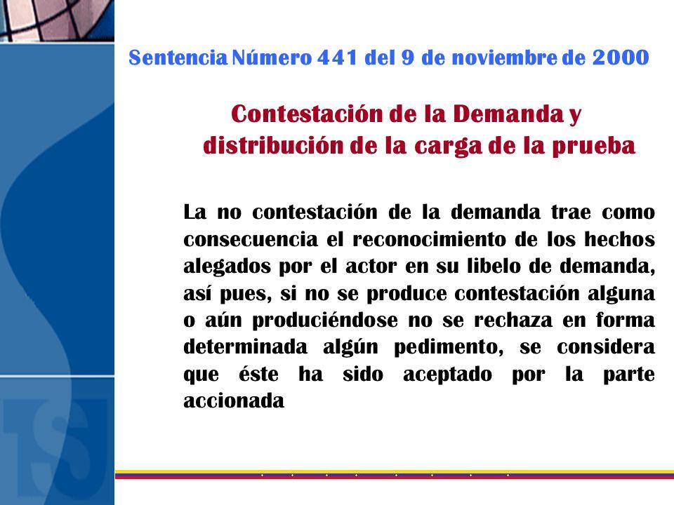 Sentencia Número 441 del 9 de noviembre de 2000 Contestación de la Demanda y distribución de la carga de la prueba La no contestación de la demanda tr