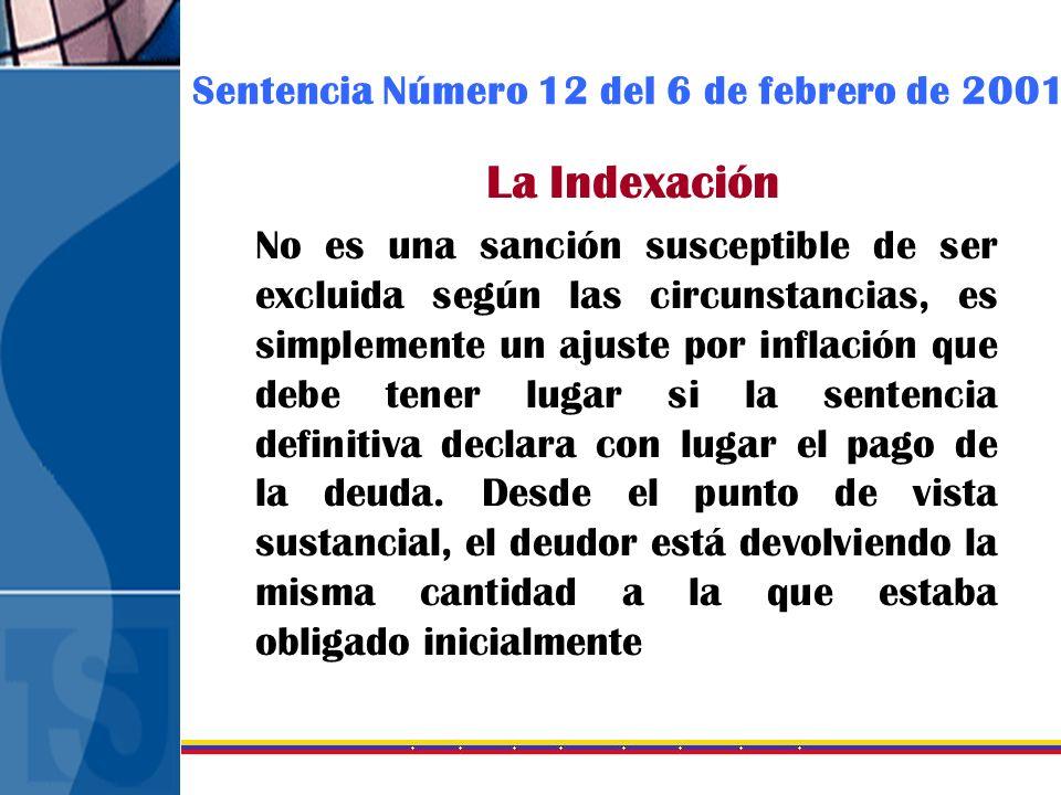 Sentencia Número 12 del 6 de febrero de 2001 La Indexación No es una sanción susceptible de ser excluida según las circunstancias, es simplemente un a
