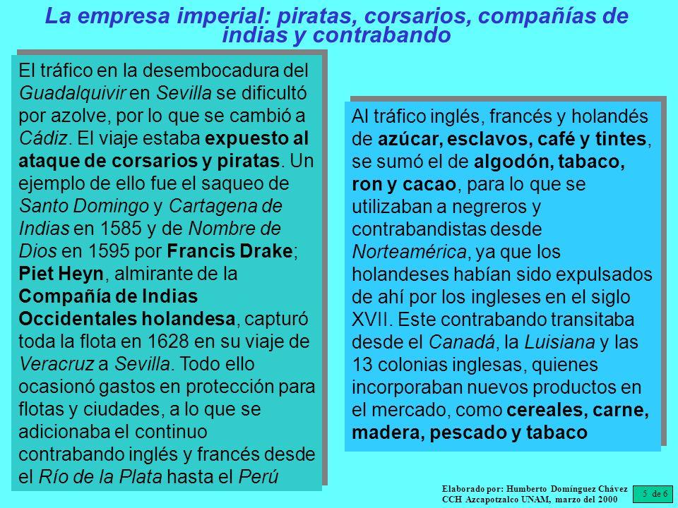 5 de 6 Elaborado por: Humberto Domínguez Chávez CCH Azcapotzalco UNAM, marzo del 2000 La empresa imperial: piratas, corsarios, compañías de indias y c