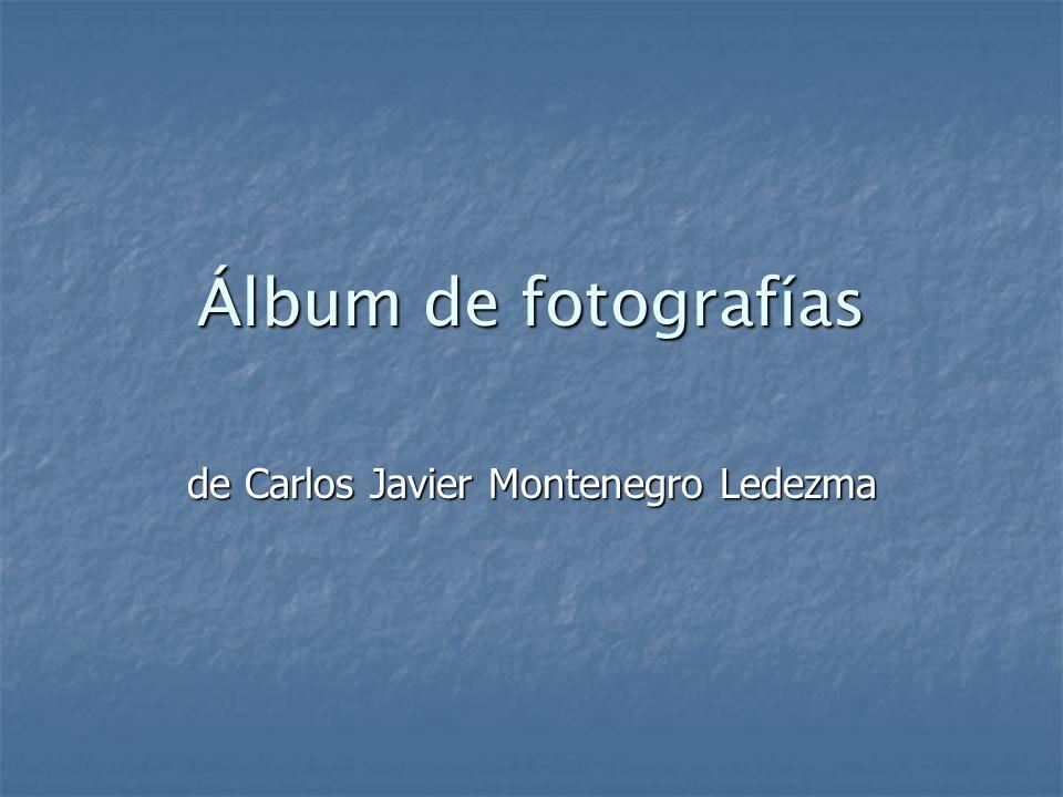 Álbum de fotografías de Carlos Javier Montenegro Ledezma