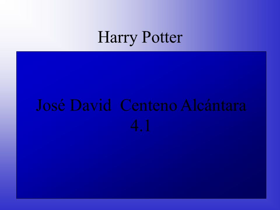 Harry Potter José David Centeno Alcántara 4.1