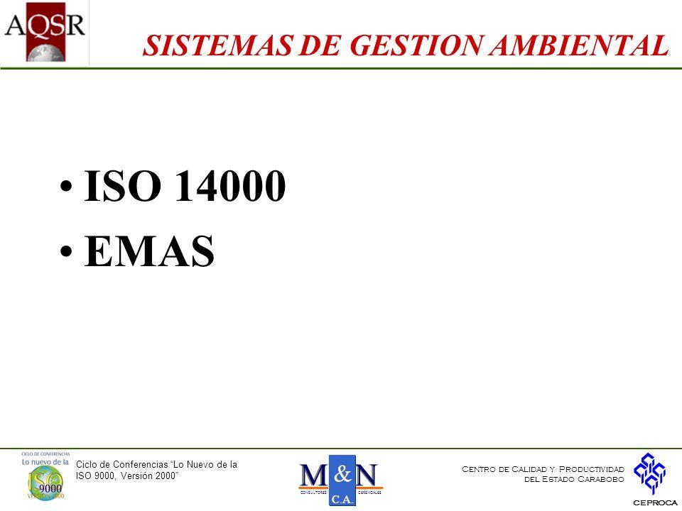 Ciclo de Conferencias Lo Nuevo de la ISO 9000, Versión 2000 CEPROCA Centro de Calidad y Productividad del Estado Carabobo NNMM & & C.A.
