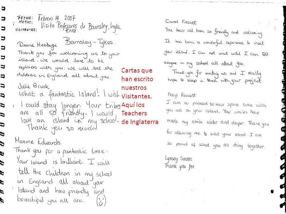 Cartas que han escrito nuestros Visitantes. Aquí los Teachers de Inglaterra
