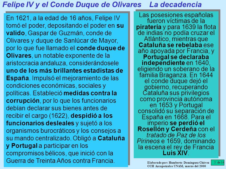 En 1621, a la edad de 16 años, Felipe IV tomó el poder, depositando el poder en su valido, Gaspar de Guzmán, conde de Olivares y duque de Sanlúcar de
