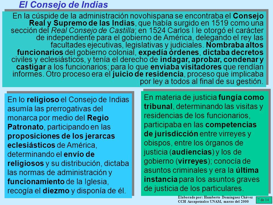 7 de 14 Elaborado por: Humberto Domínguez Chávez CCH Azcapotzalco UNAM, marzo del 2000 En la cúspide de la administración novohispana se encontraba el
