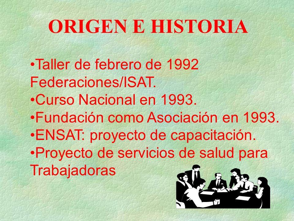 ORIGEN E HISTORIA Taller de febrero de 1992 Federaciones/ISAT.