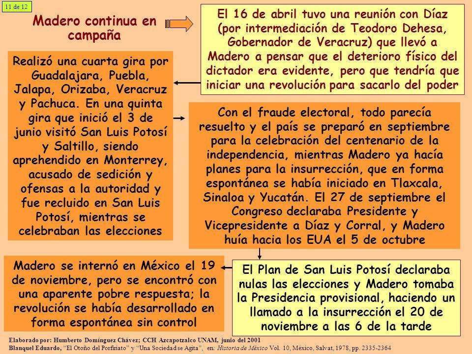 Madero continua en campaña El 16 de abril tuvo una reunión con Díaz (por intermediación de Teodoro Dehesa, Gobernador de Veracruz) que llevó a Madero