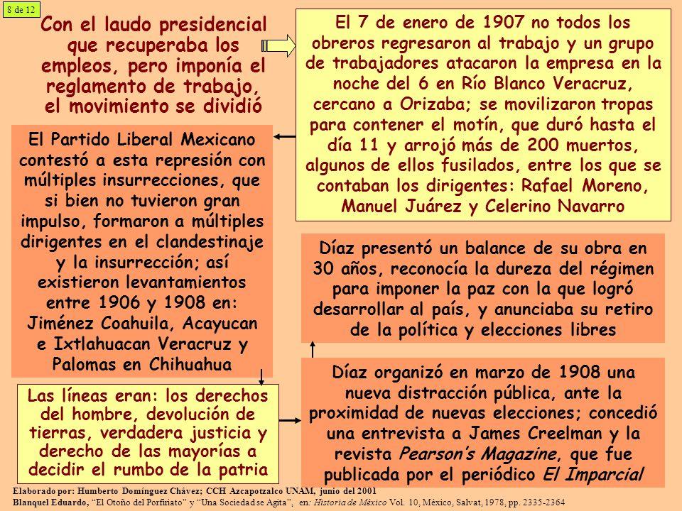 Con el laudo presidencial que recuperaba los empleos, pero imponía el reglamento de trabajo, el movimiento se dividió El 7 de enero de 1907 no todos l