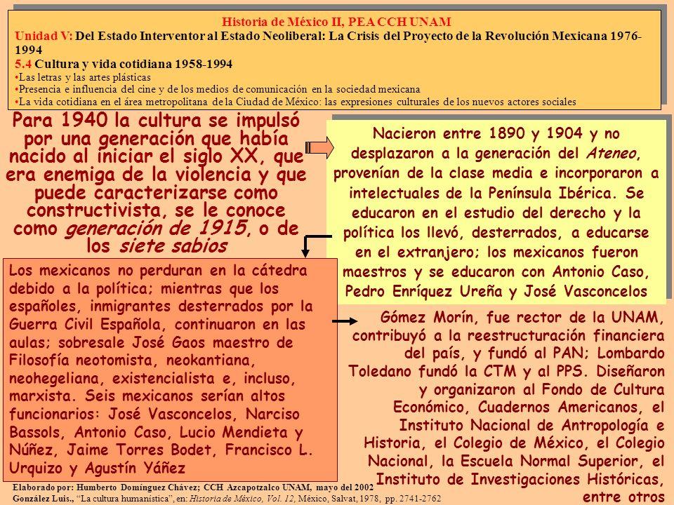 Para 1940 la cultura se impulsó por una generación que había nacido al iniciar el siglo XX, que era enemiga de la violencia y que puede caracterizarse
