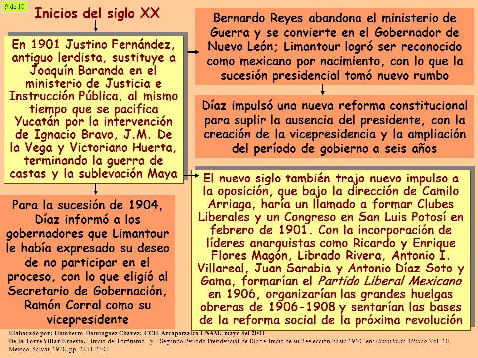 Inicios del siglo XX En 1901 Justino Fernández, antiguo lerdista, sustituye a Joaquín Baranda en el ministerio de Justicia e Instrucción Pública, al mismo tiempo que se pacifica Yucatán por la intervención de Ignacio Bravo, J.M.