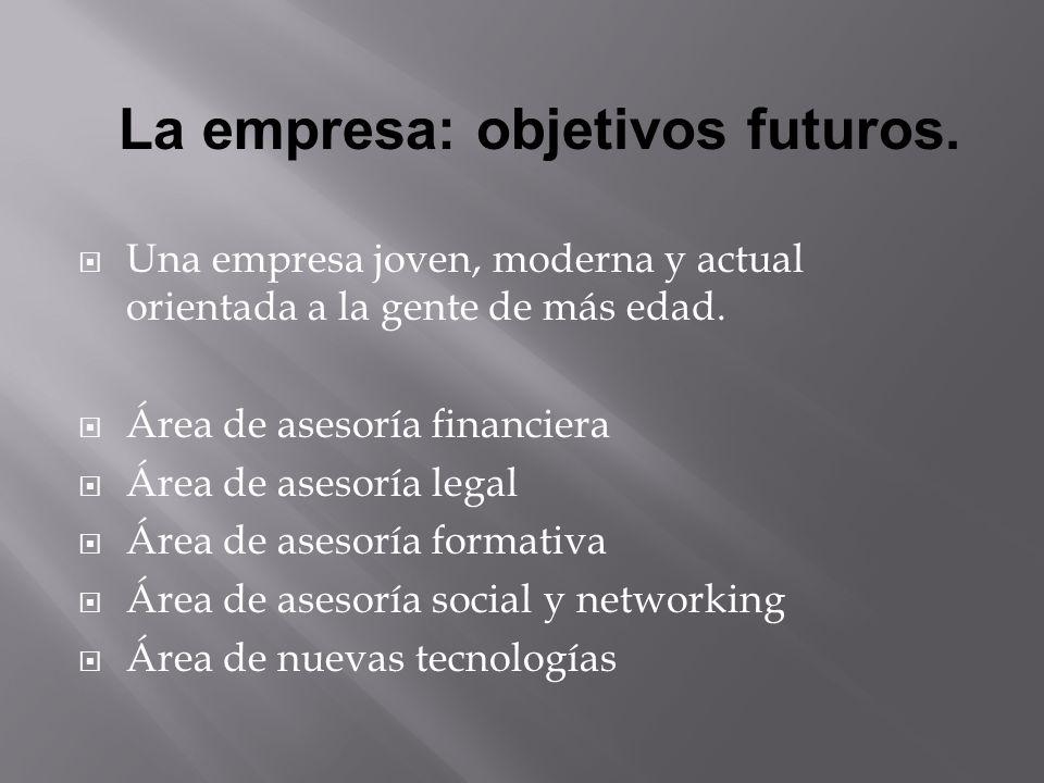 Una empresa joven, moderna y actual orientada a la gente de más edad.