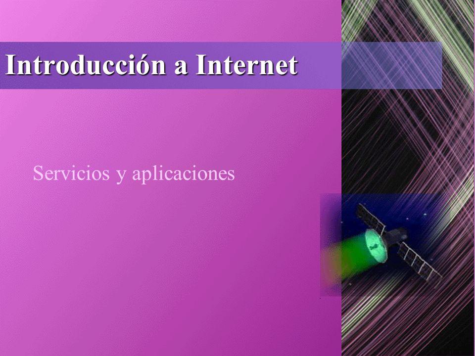 Introducción a Internet Servicios y aplicaciones