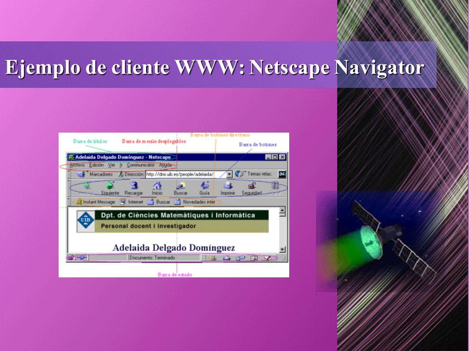 Ejemplo de cliente WWW: Netscape Navigator