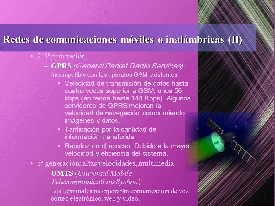 Redes de comunicaciones móviles o inalámbricas (II) 25ª generación –GPRS (G eneral Parket Radio Services ).