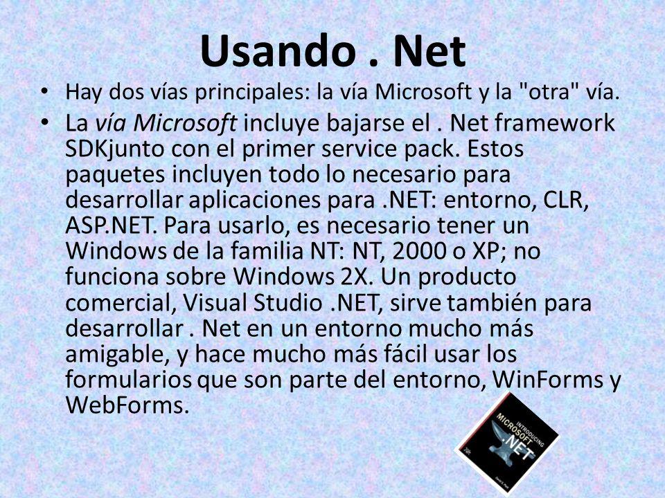 Usando. Net Hay dos vías principales: la vía Microsoft y la