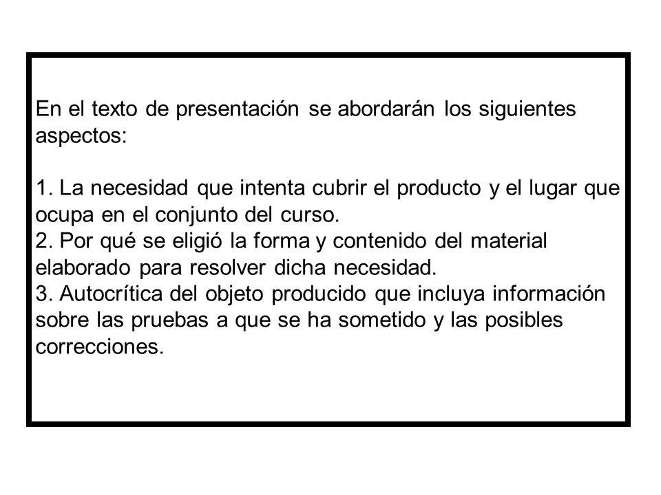 En el texto de presentación se abordarán los siguientes aspectos: 1. La necesidad que intenta cubrir el producto y el lugar que ocupa en el conjunto d