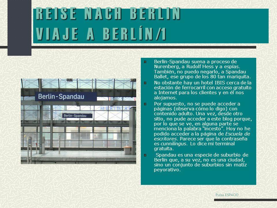 DIE REISE NACH BERLIN Semana Santa de 2006 Pulsa ESPACIO