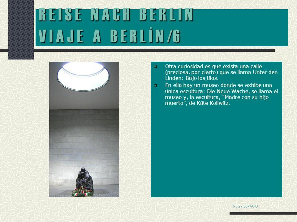 R E I S E N A C H B E R L I N V I A J E A B E R L Í N /5 Hablando de gustos, no destaca Berlín por sus restaurantes (al menos, los de precios asequibles para nuestro bolsillo): alimentan, sí, pero no entretienen.