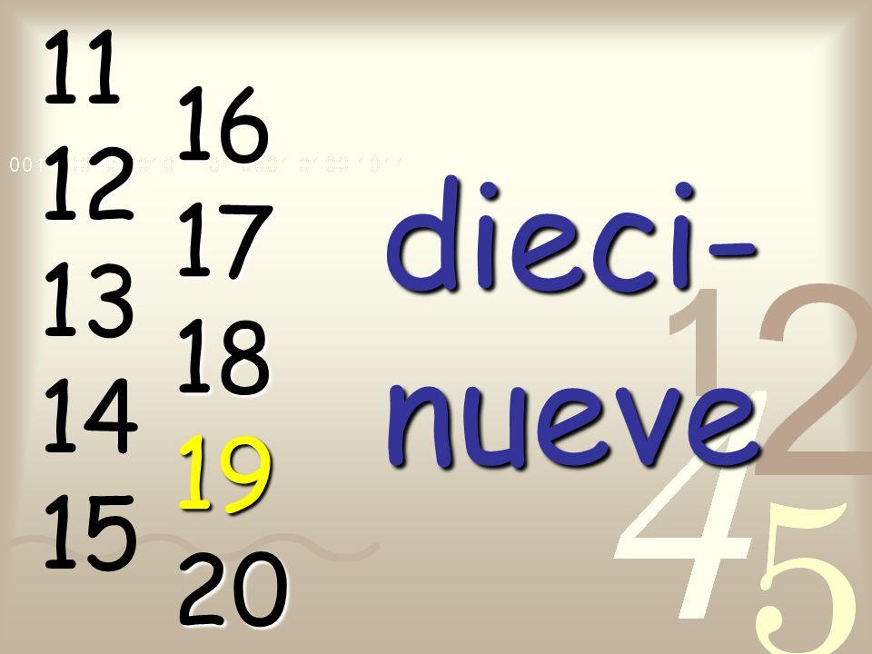 1112 13 14 15 dieci- nueve 1617181920