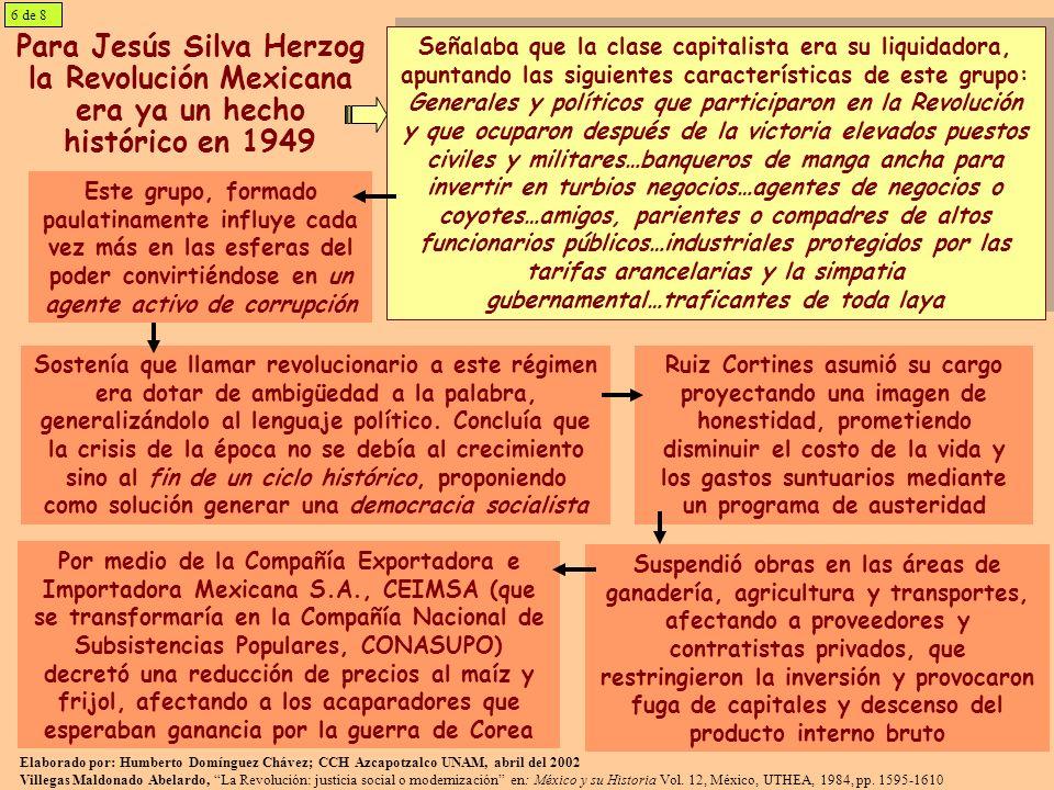 Para Jesús Silva Herzog la Revolución Mexicana era ya un hecho histórico en 1949 Señalaba que la clase capitalista era su liquidadora, apuntando las s