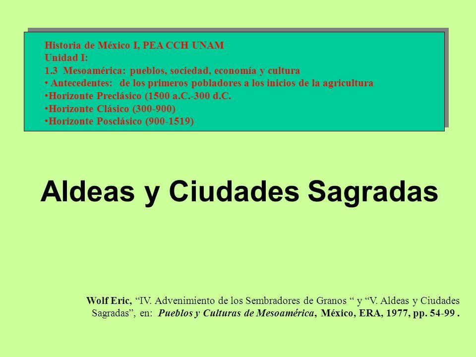 Wolf Eric, IV. Advenimiento de los Sembradores de Granos y V. Aldeas y Ciudades Sagradas, en: Pueblos y Culturas de Mesoamérica, México, ERA, 1977, pp