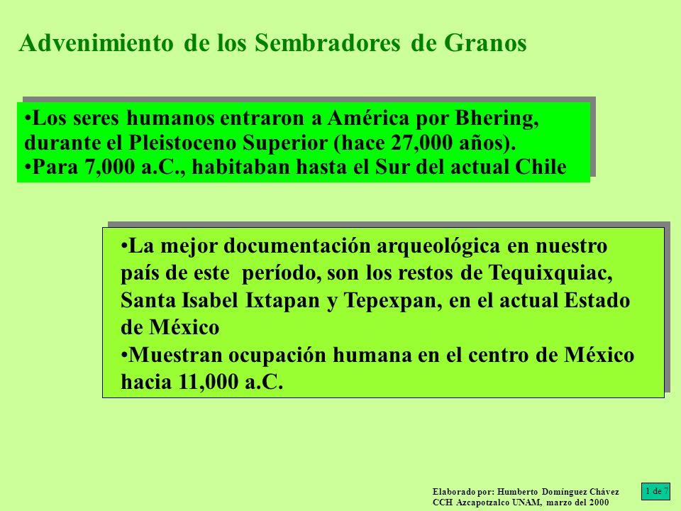 La mejor documentación arqueológica en nuestro país de este período, son los restos de Tequixquiac, Santa Isabel Ixtapan y Tepexpan, en el actual Esta