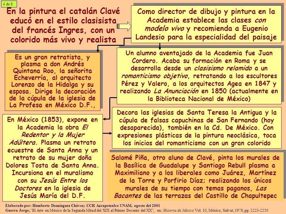 En la pintura el catalán Clavé educó en el estilo clasisista del francés Ingres, con un colorido más vivo y realista Como director de dibujo y pintura
