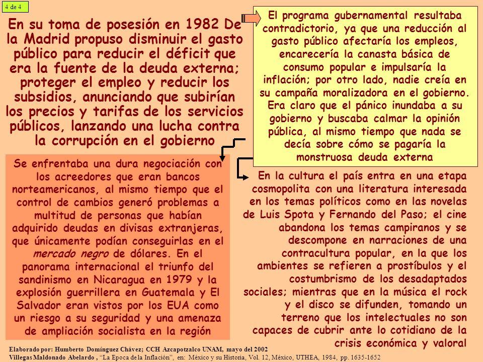 En su toma de posesión en 1982 De la Madrid propuso disminuir el gasto público para reducir el déficit que era la fuente de la deuda externa; proteger el empleo y reducir los subsidios, anunciando que subirían los precios y tarifas de los servicios públicos, lanzando una lucha contra la corrupción en el gobierno El programa gubernamental resultaba contradictorio, ya que una reducción al gasto público afectaría los empleos, encarecería la canasta básica de consumo popular e impulsaría la inflación; por otro lado, nadie creía en su campaña moralizadora en el gobierno.