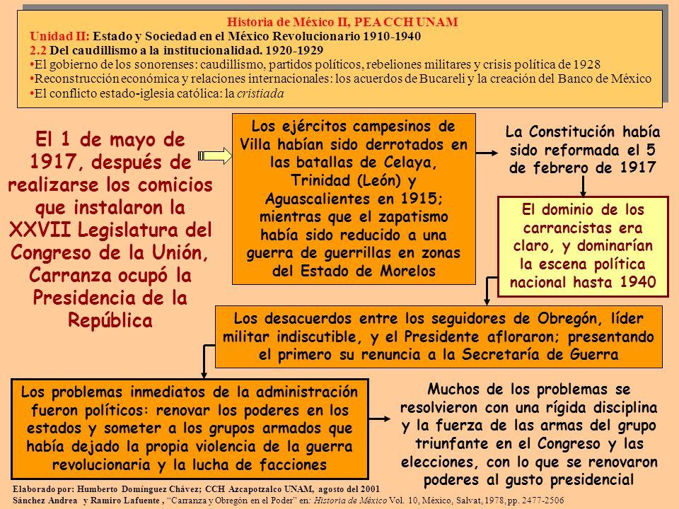 La Constitución había sido reformada el 5 de febrero de 1917 El 1 de mayo de 1917, después de realizarse los comicios que instalaron la XXVII Legislat