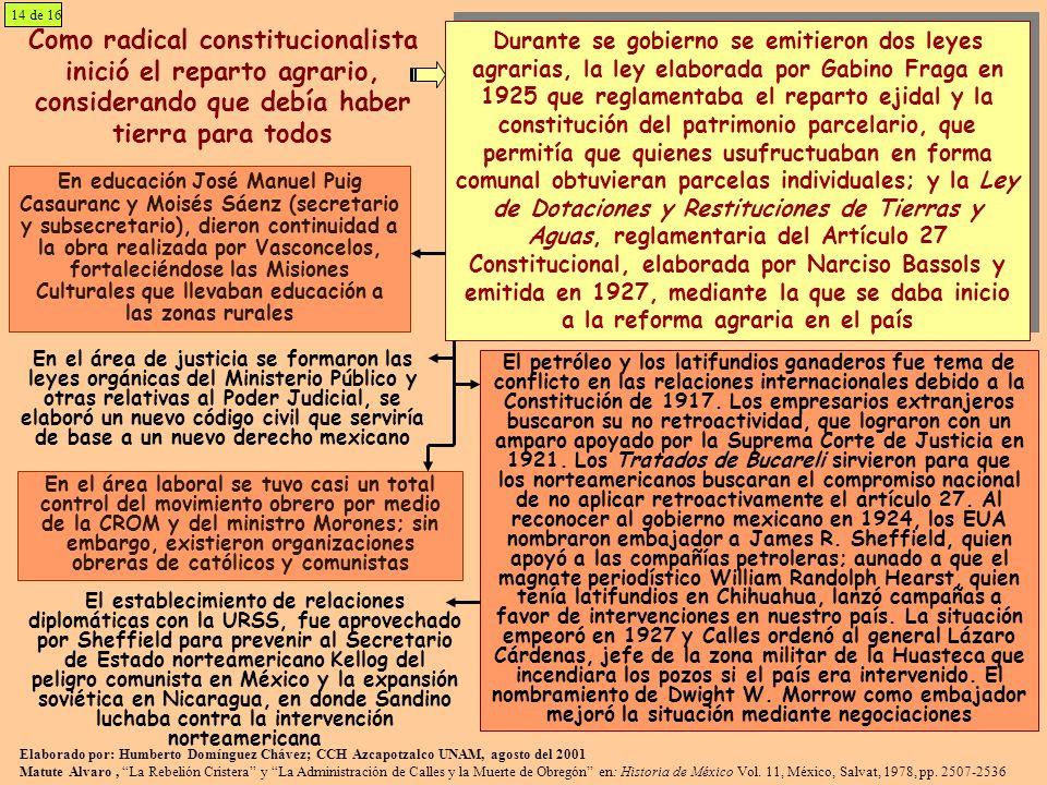 Como radical constitucionalista inició el reparto agrario, considerando que debía haber tierra para todos En educación José Manuel Puig Casauranc y Mo