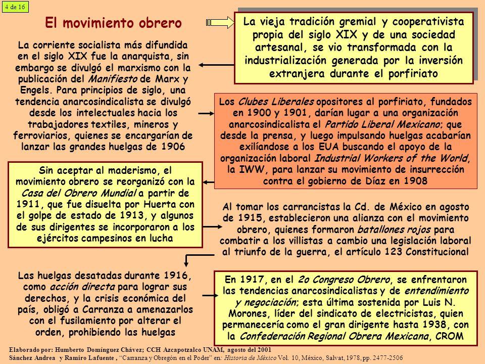 El movimiento obrero La vieja tradición gremial y cooperativista propia del siglo XIX y de una sociedad artesanal, se vio transformada con la industri
