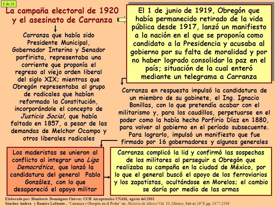 La campaña electoral de 1920 y el asesinato de Carranza El 1 de junio de 1919, Obregón que había permanecido retirado de la vida pública desde 1917, l