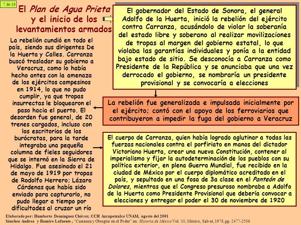 El Plan de Agua Prieta y el inicio de los levantamientos armados El gobernador del Estado de Sonora, el general Adolfo de la Huerta, inició la rebelió