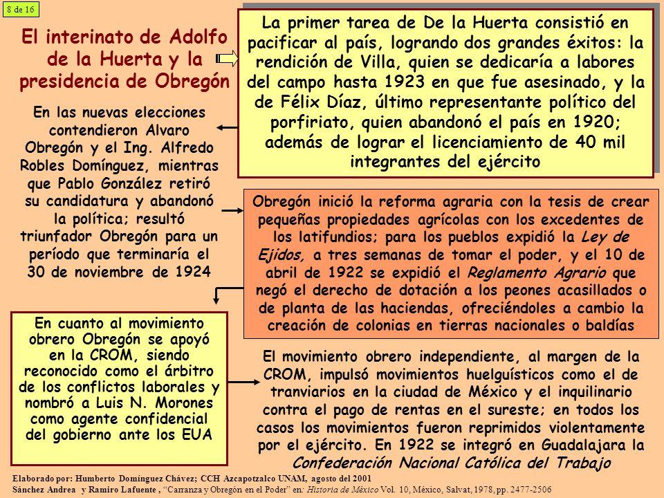 El interinato de Adolfo de la Huerta y la presidencia de Obregón La primer tarea de De la Huerta consistió en pacificar al país, logrando dos grandes