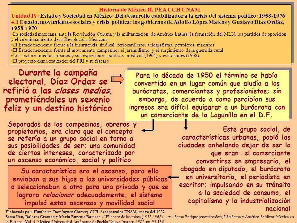 Durante la campaña electoral, Díaz Ordaz se refirió a las clases medias, prometiéndoles un sexenio feliz y un destino histórico Elaborado por: Humbert