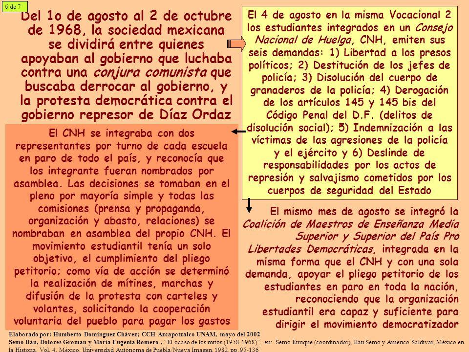 Del 1o de agosto al 2 de octubre de 1968, la sociedad mexicana se dividirá entre quienes apoyaban al gobierno que luchaba contra una conjura comunista