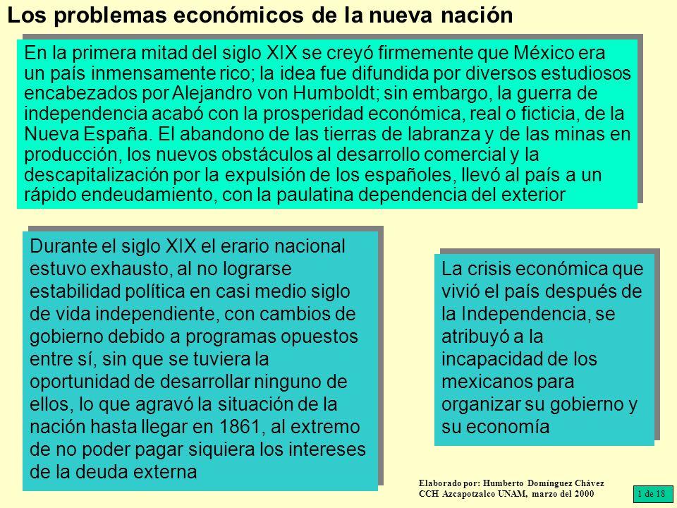 En la primera mitad del siglo XIX se creyó firmemente que México era un país inmensamente rico; la idea fue difundida por diversos estudiosos encabeza