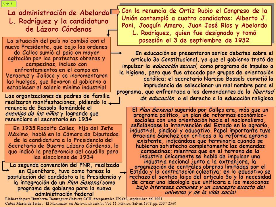 La administración de Abelardo L. Rodríguez y la candidatura de Lázaro Cárdenas La situación del país no cambió con el nuevo Presidente, que bajo las o