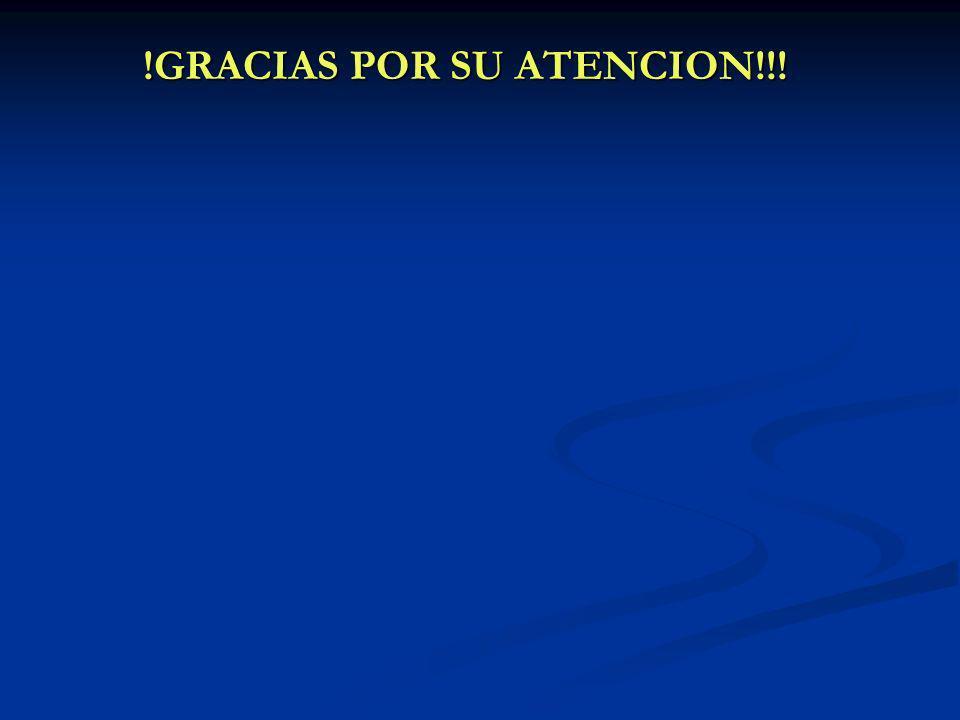 !GRACIAS POR SU ATENCION!!! !GRACIAS POR SU ATENCION!!!