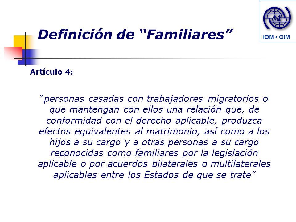 personas casadas con trabajadores migratorios o que mantengan con ellos una relación que, de conformidad con el derecho aplicable, produzca efectos eq