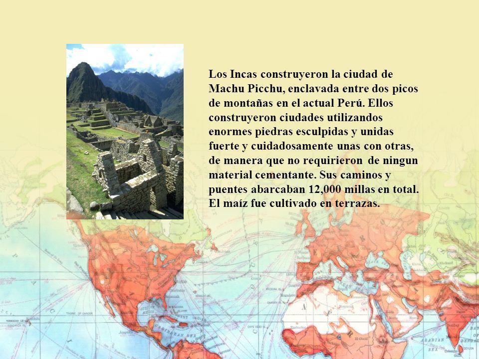 Los Incas construyeron la ciudad de Machu Picchu, enclavada entre dos picos de montañas en el actual Perú. Ellos construyeron ciudades utilizandos eno