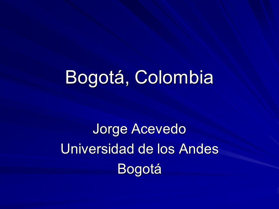 Bogotá, Colombia Jorge Acevedo Universidad de los Andes Bogotá