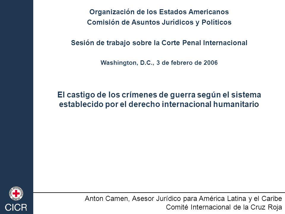 Organización de los Estados Americanos Comisión de Asuntos Jurídicos y Políticos Sesión de trabajo sobre la Corte Penal Internacional Washington, D.C.