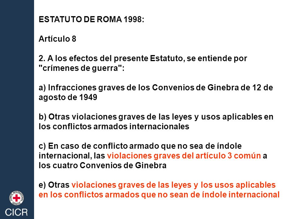 ESTATUTO DE ROMA 1998: Artículo 8 2. A los efectos del presente Estatuto, se entiende por