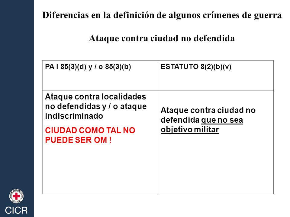 PA I 85(3)(d) y / o 85(3)(b)ESTATUTO 8(2)(b)(v) Ataque contra localidades no defendidas y / o ataque indiscriminado CIUDAD COMO TAL NO PUEDE SER OM !