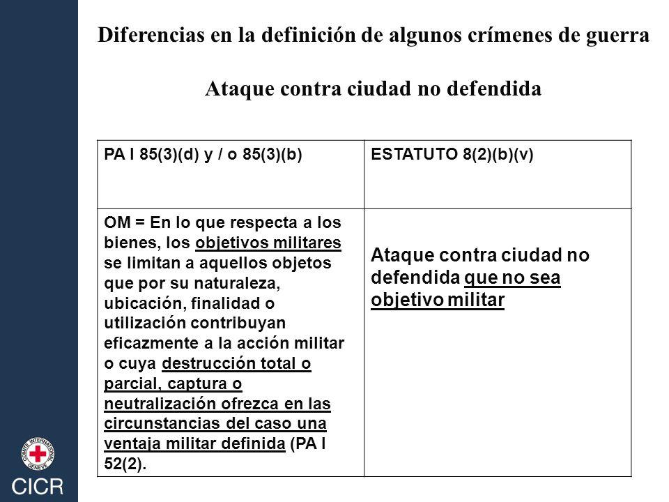 PA I 85(3)(d) y / o 85(3)(b)ESTATUTO 8(2)(b)(v) OM = En lo que respecta a los bienes, los objetivos militares se limitan a aquellos objetos que por su naturaleza, ubicación, finalidad o utilización contribuyan eficazmente a la acción militar o cuya destrucción total o parcial, captura o neutralización ofrezca en las circunstancias del caso una ventaja militar definida (PA I 52(2).