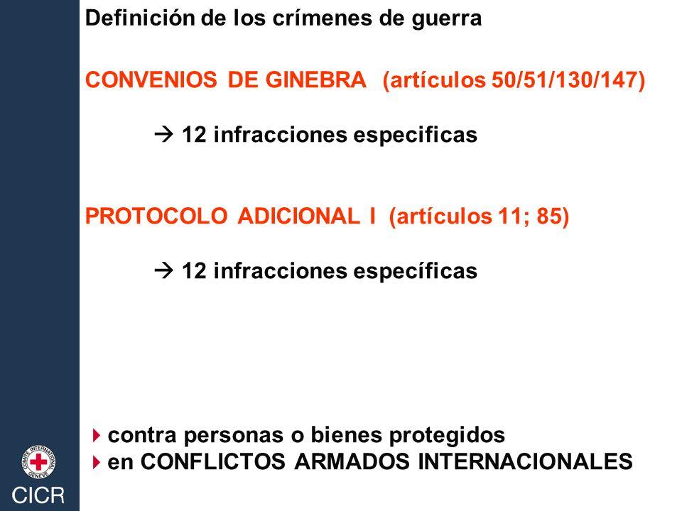 CONVENIOS DE GINEBRA (artículos 50/51/130/147) 12 infracciones especificas PROTOCOLO ADICIONAL I (artículos 11; 85) 12 infracciones específicas contra