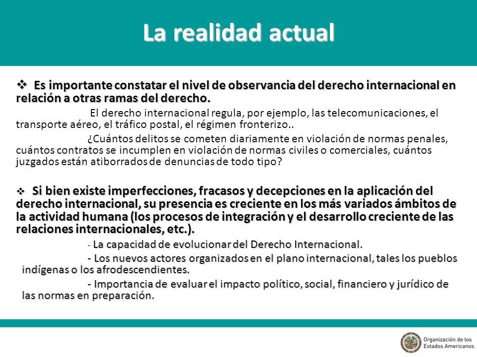 Es importante constatar el nivel de observancia del derecho internacional en relación a otras ramas del derecho.