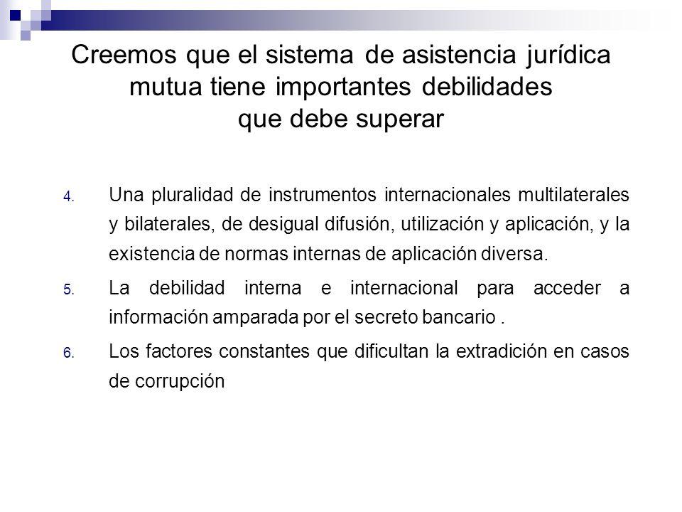 Creemos que el sistema de asistencia jurídica mutua tiene importantes debilidades que debe superar 4.